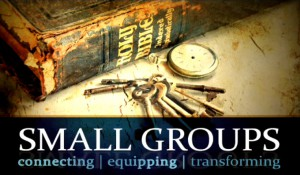 Small Groups Produce Big Spiritual Growth